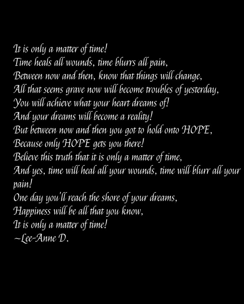 Motivational words that say that it's only a matter of time. Hold onto whatever you're going through. This too shall pass